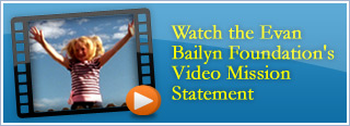 watch evan bailyn foundation's video mission statement